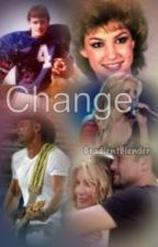 Change { Tim McGraw and Faith Hill Fanfic } by hedwards16
