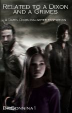 Related To A Dixon And A Grimes / / A Walking Dead Fanfic by Becky--Dixon