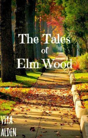The Tales of Elm Wood by Disneyaholic