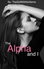 The Alpha And I by LaQuira_love