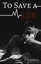 To Save a Life (Stalia Fanfiction) by AHurricaneGirl