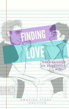 finding love // cashton by irwselnix