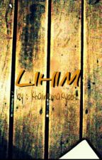 LIHIM ( one shot ) completed by KHAINEMAKYOOT