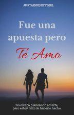 ©Fue una Apuesta pero Te Amo #WTAwards by JustAInfinityGirl