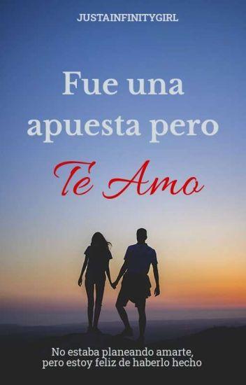 ©Fue una Apuesta pero Te Amo [#1]