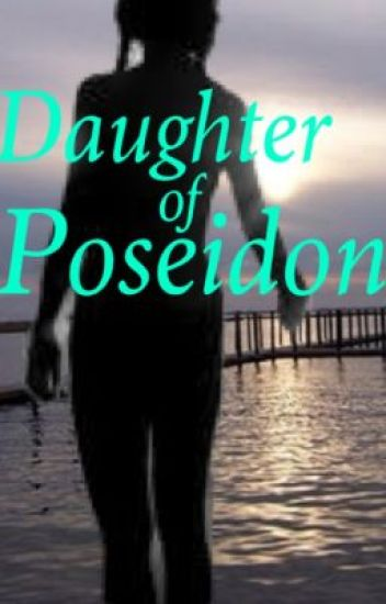 Daughter of Poseidon: (a Percy Jackson fanfiction)