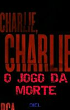 Charlie Charlie - O Jogo Da Morte  by NEWattStories