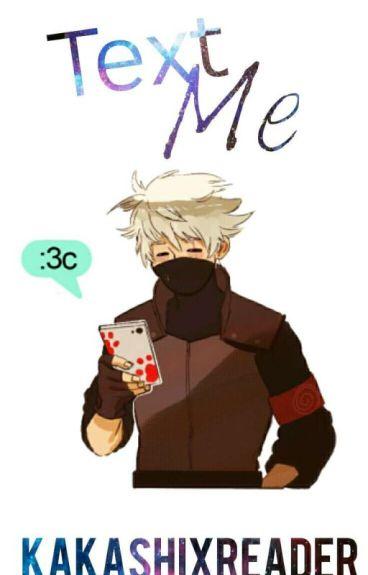 Text Me   Kakashi X Reader