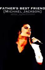 Father's Best Friend [Michael Jackson] by abbie_mjfanforever