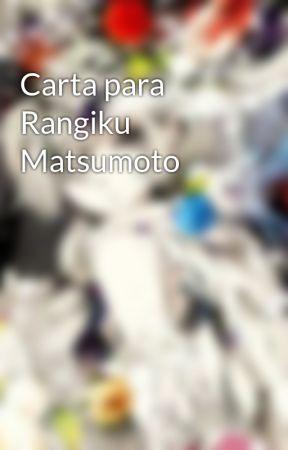 Carta para Rangiku Matsumoto by AbigailKeotelian
