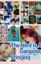 THE NERD IS A GANGSTER PRINCESS by jennypaulamay