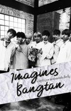 IMAGINES ➳ Bangtan by savemebutterfly