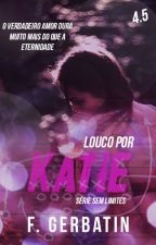 Louco por Katie by FranzGerbatin