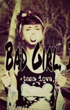 Io. Bad Girl. III by tesslove283