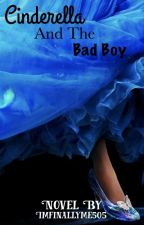 Cinderella and the bad boy. by ImFinallyMe505