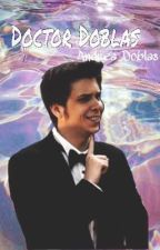 Doctor Doblas // HOT {r.d.g}  by JocelynRomo2