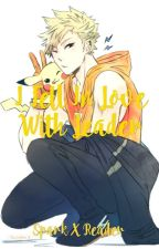 I fell in love with the leader. (Spark x reader) by hastiabd
