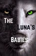 The Luna's Babies (*Book:2*) by Rebbeca2468