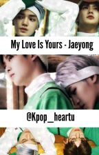 My love is yours - Jaeyong by kpop_heartu