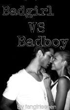 Badboy VS Badgirl by fangirleeeen