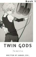 TWIN GODS.{Naruto} by amani_chi_