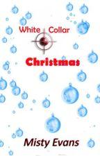 White Collar Christmas (A Short Romantic Suspense) by MistyEvans