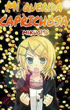 Mi querida caprichosa by mikuo196