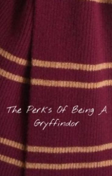 The Perks Of Being A Gryffindor (A Drarry Fanfic)