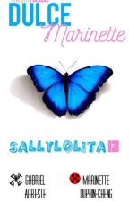 Dulce Marinette [Gabrinette] PAUSADA by SallyLolita13