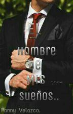 El Hombre De Mis Sueños (Editando) by FannyVelazco0