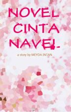 NOVEL CINTA NAVEL [#WATTYS2016] by mydintan