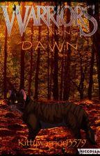 Warriors: Breaking Dawn Book 1 by Kittywarrior13579