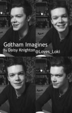 Gotham Imagines 🃏 by loves_Loki