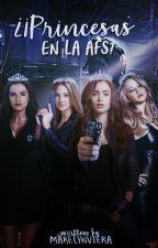 ¿¡Princesas en la AFS!? by MarelynViera
