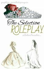 The Selection RolePlay [22 SPOTS LEFT]  by BakonPancakes_