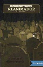 Herbert West, Reanimador (H.P Lovecraft) by AlberthLegur