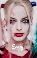 Crazy. by BasicCactus