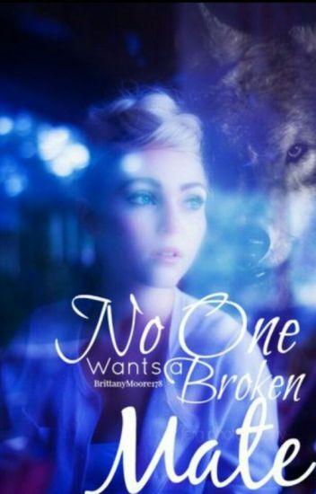 No One Wants a Broken Mate