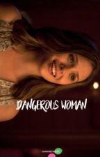Dangerous Woman  R.Flag  by mariasreynolds