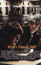 What's Yours Is Mine by thirsty_for_chanbaek
