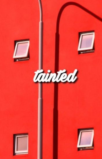tainted.