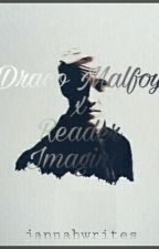 Draco Malfoy x Reader Imagines by jannahwrites