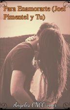 Para Enamorate (Joel Pimentel y Tu) by Angeles323282213