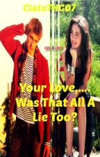 Your Love,.... Was That All A Lie Too? -HG Clato Fanfic [Completed] by ClatoTHG07