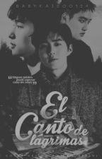 El Canto De Lagrimas✏️ [EXO][LayHo/SuLay] by Babykaisoo124