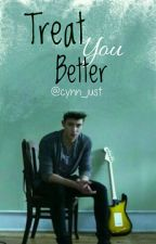 Treat You Better || S.M. by cynn_just