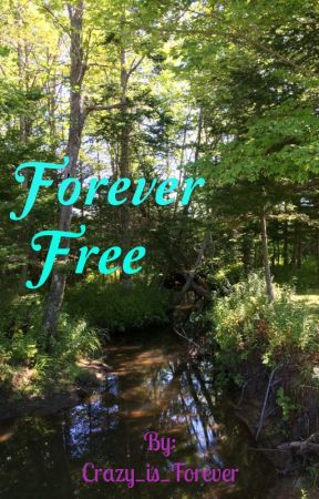 Forever Free by Crazy_is_Forever