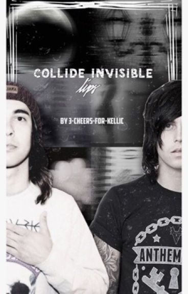 Collide Invisible Lips (KELLIC) (Wattys2016)