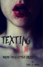 Texting Him by Levi_is_bae146