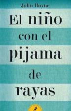 El Niño con el pijama de rayas (Jonh Boyne) by Grisellmariana1